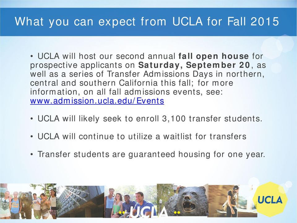 fall; for more information, on all fall admissions events, see: www.admission.ucla.