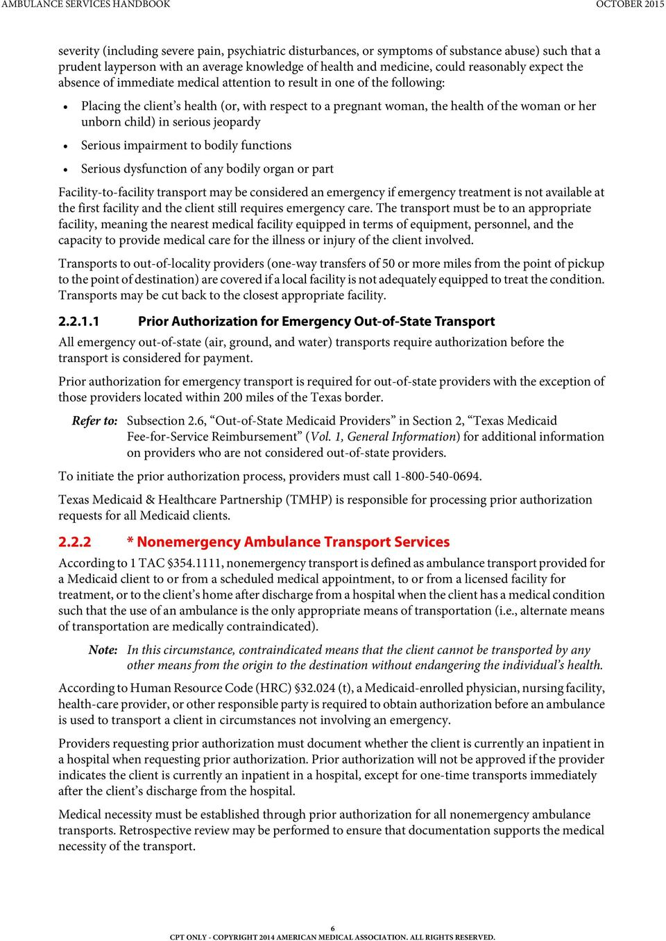 jeopardy Serious impairment to bodily functions Serious dysfunction of any bodily organ or part Facility-to-facility transport may be considered an emergency if emergency treatment is not available