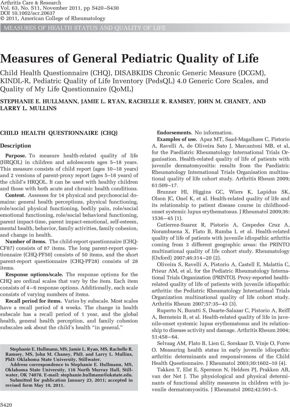 Measure (DCGM), KINDL-R, Pediatric Quality of Life Inventory (PedsQL) 4.0 Generic Core Scales, and Quality of My Life Questionnaire (QoML) STEPHANIE E. HULLMANN, JAMIE L. RYAN, RACHELLE R.