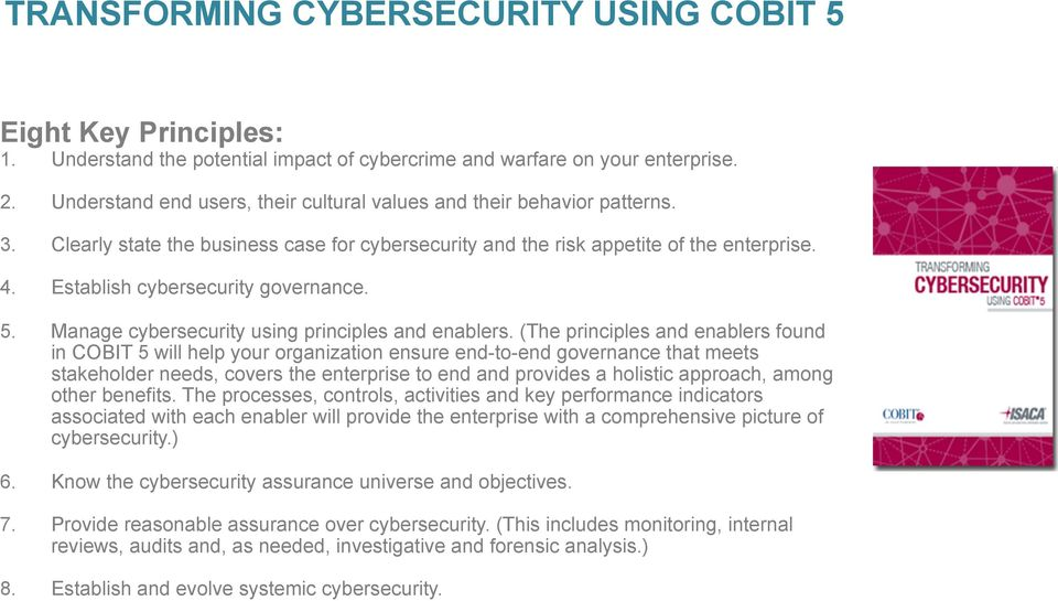 Establish cybersecurity governance. 5. Manage cybersecurity using principles and enablers.