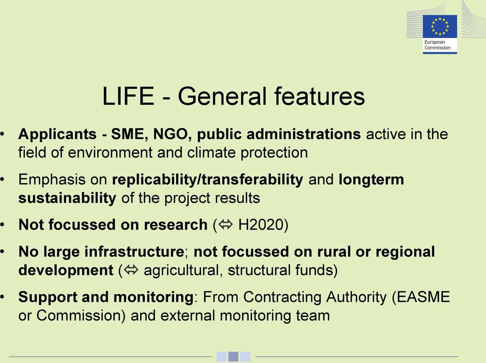 focussed on research ( H2020) No large infrastructure; not focussed on rural or regional development (
