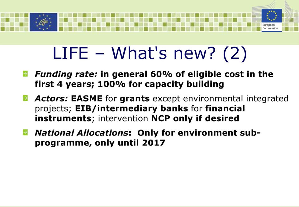 capacity building Actors: EASME for grants except environmental integrated projects;