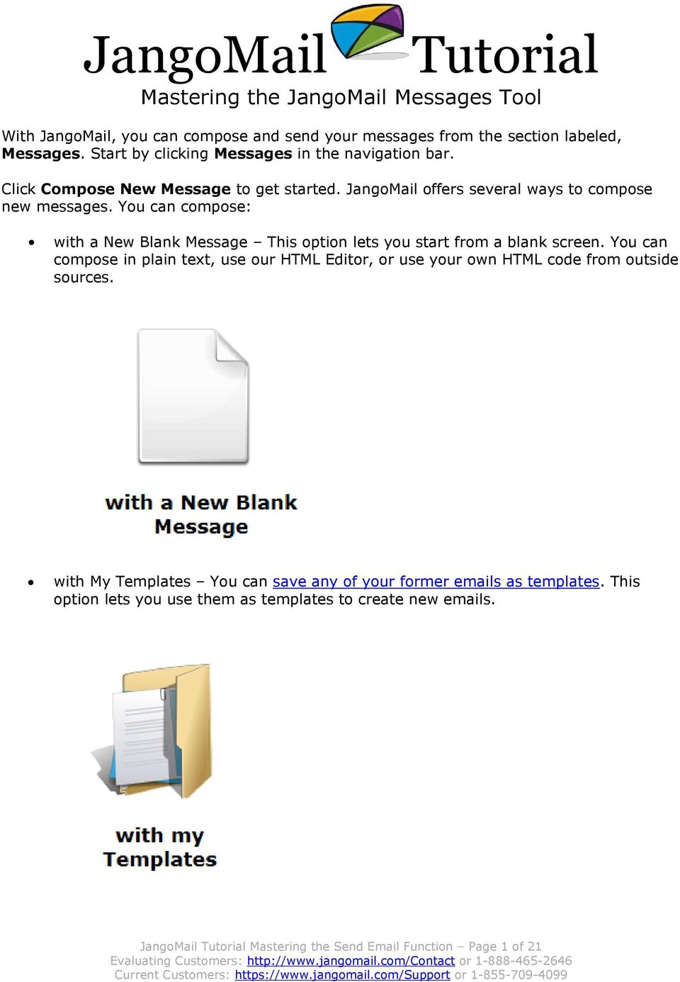 You can compose: with a New Blank Message This option lets you start from a blank screen.