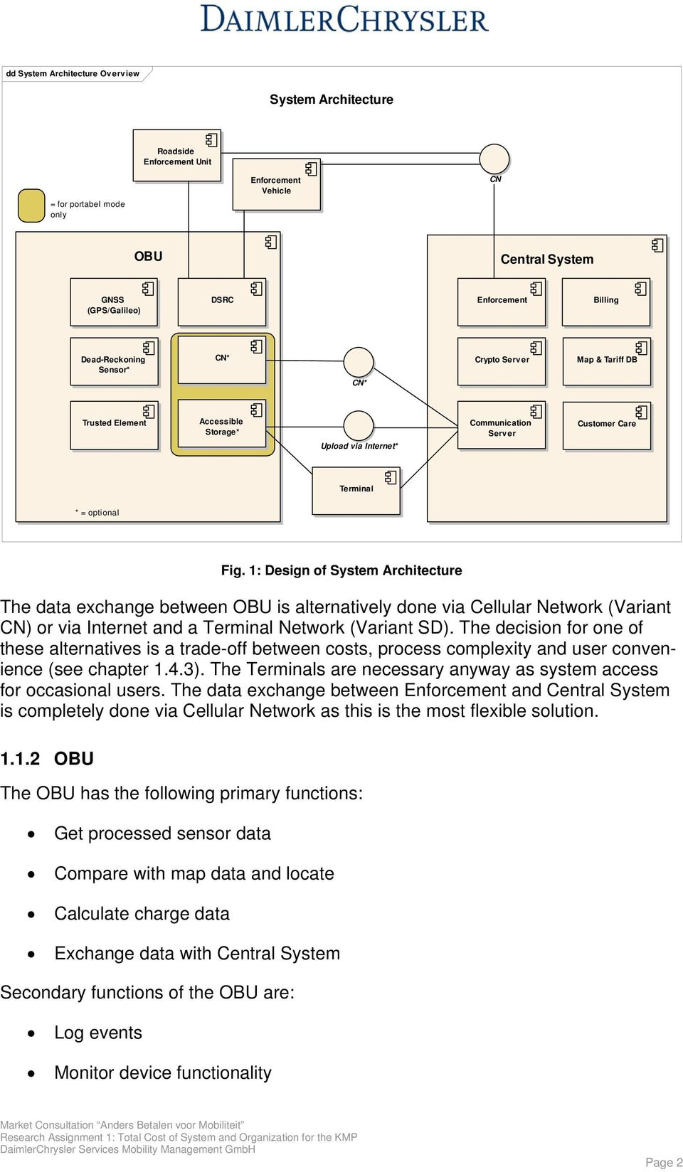 1: Design of System Architecture The data exchange between OBU is alternatively done via Cellular Network (Variant CN) or via Internet and a Terminal Network (Variant SD).