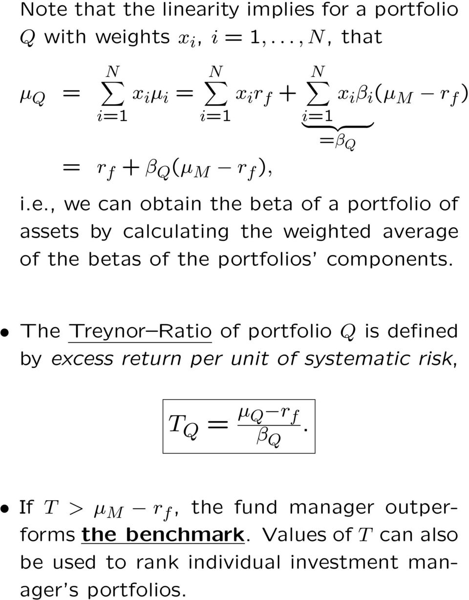 , we can obtain the beta of a portfolio of assets by calculating the weighted average of the betas of the portfolios components.