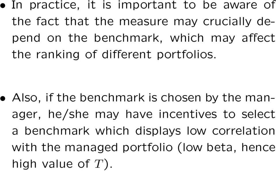 Also, if the benchmark is chosen by the manager, he/she may have incentives to select a