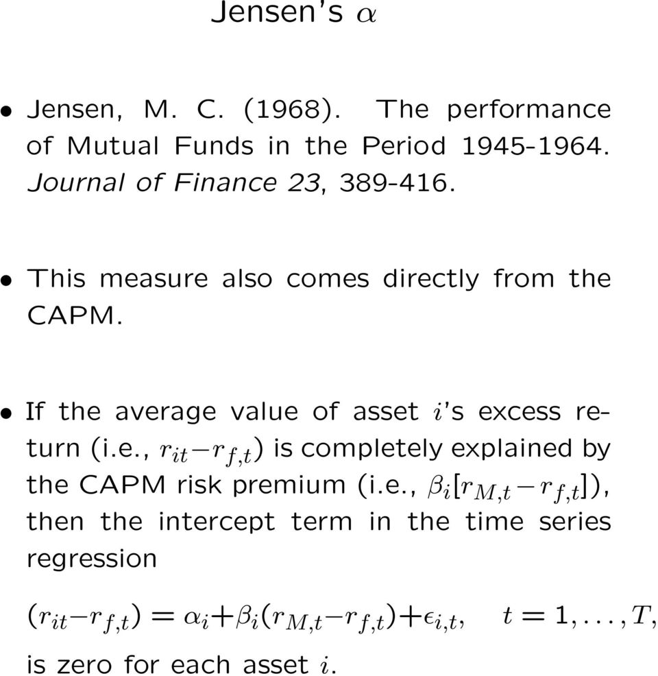 If the average value of asset i s excess return (i.e., r it r f,t ) is completely explained by the CAPM risk premium (i.