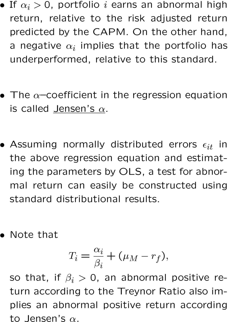 The α coefficient in the regression equation is called Jensen s α.