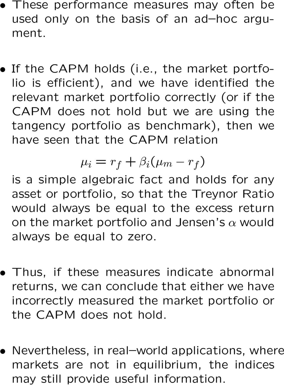 for any asset or portfolio, so that the Treynor Ratio would always be equal to the excess return on the market portfolio and Jensen s α would always be equal to zero.