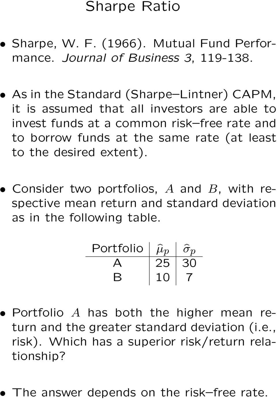 same rate (at least to the desired extent). Consider two portfolios, A and B, with respective mean return and standard deviation as in the following table.