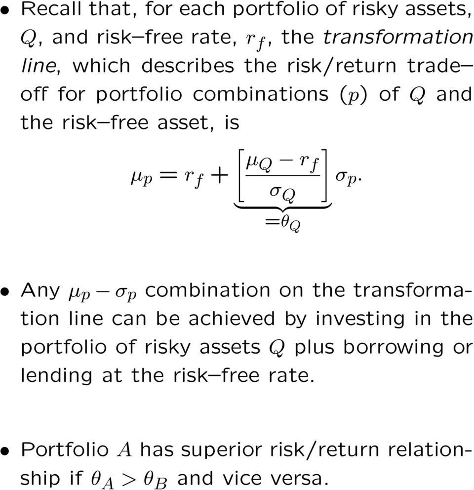 } σ {{ Q } =θ Q Any µ p σ p combination on the transformation line can be achieved by investing in the portfolio of risky