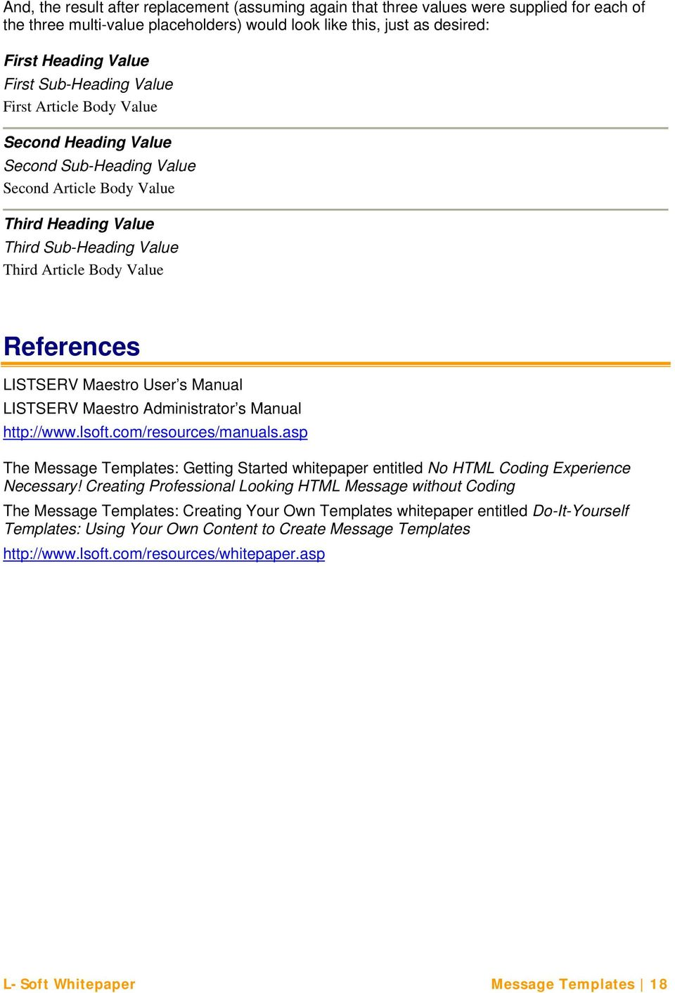 LISTSERV Maestro User s Manual LISTSERV Maestro Administrator s Manual http://www.lsoft.com/resources/manuals.