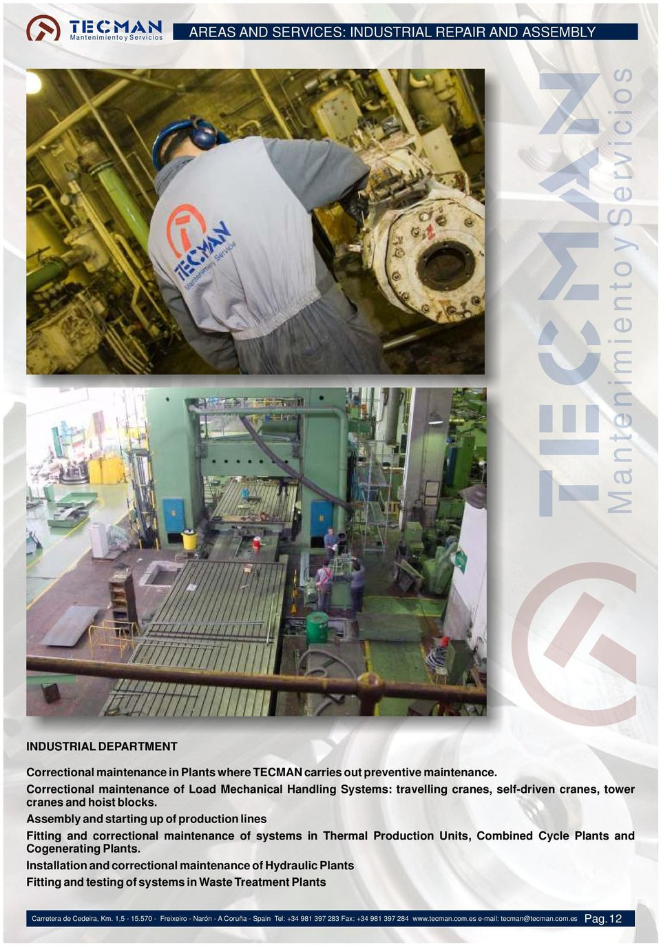 Assembly and starting up of production lines Fitting and correctional maintenance of systems in Thermal Production Units, Combined Cycle Plants