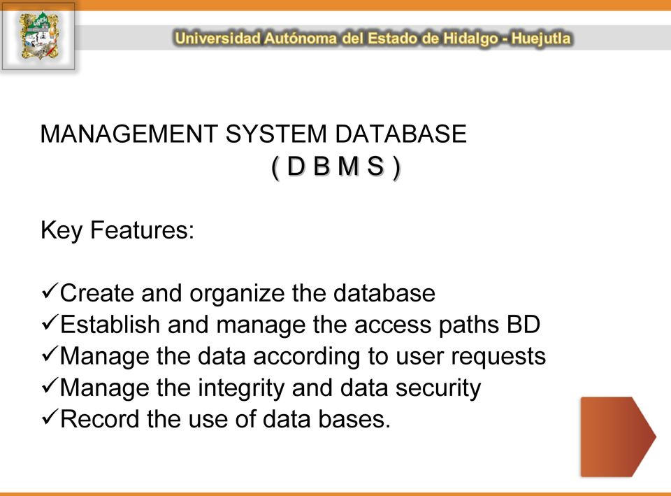 paths BD Manage the data according to user requests Manage