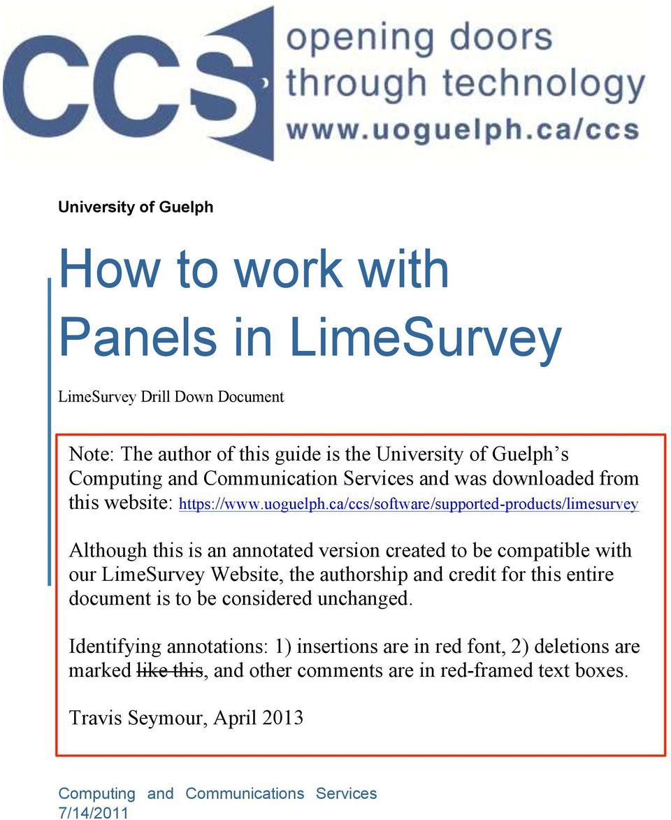 ca/ccs/software/supported-products/limesurvey Although this is an annotated version created to be compatible with our LimeSurvey Website, the authorship and