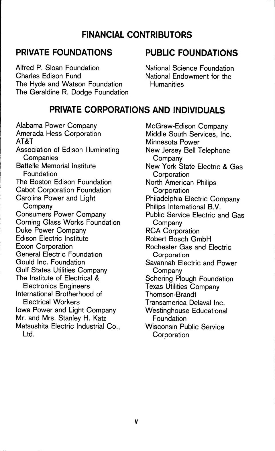 Association of Edison Illuminating Companies Battelle Memorial Institute Foundation The Boston Edison Foundation Cabot Corporation Foundation Carolina Power and Light Company Consumers Power Company