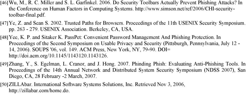 Berkeley, CA, USA. [48] Yee, K. P. and Sitaker K. PassPet: Convenient Password Management And Phishing Protection.