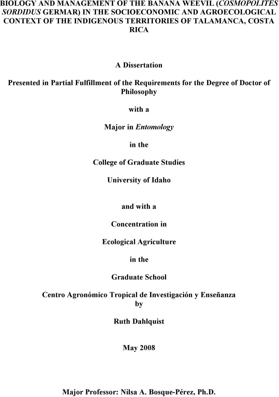 Philosophy with a Major in Entomology in the College of Graduate Studies University of Idaho and with a Concentration in Ecological