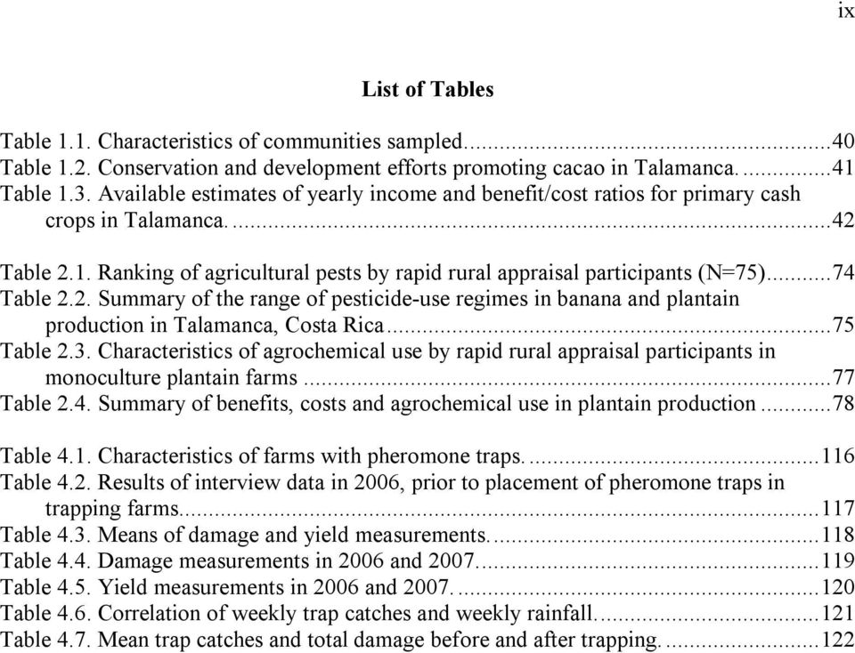2. Summary of the range of pesticide-use regimes in banana and plantain production in Talamanca, Costa Rica...75 Table 2.3.
