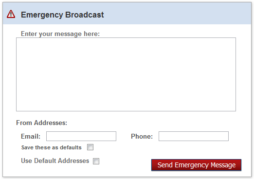 Emergency Broadcast Clicking on from the overhead tab will bring up the Emergency Broadcast Quick launch option. You can also access this from the Menu drop-down.