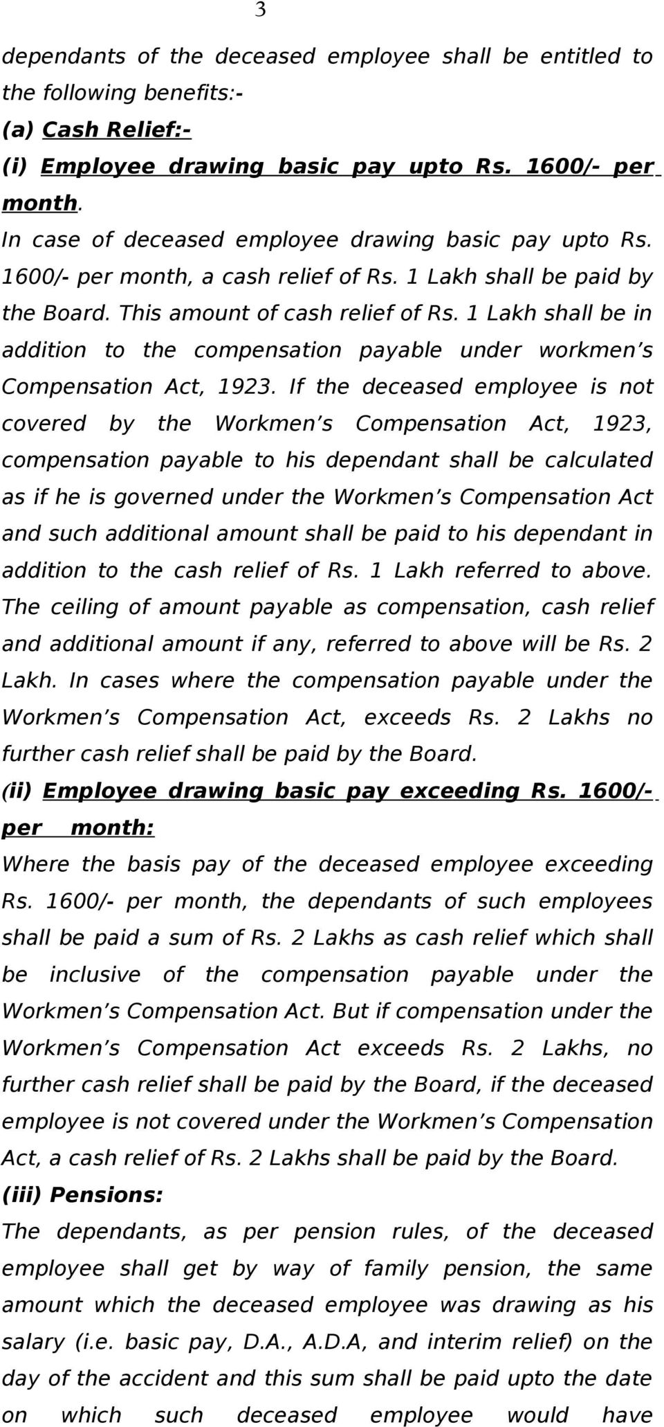 1 Lakh shall be in addition to the compensation payable under workmen s Compensation Act, 1923.