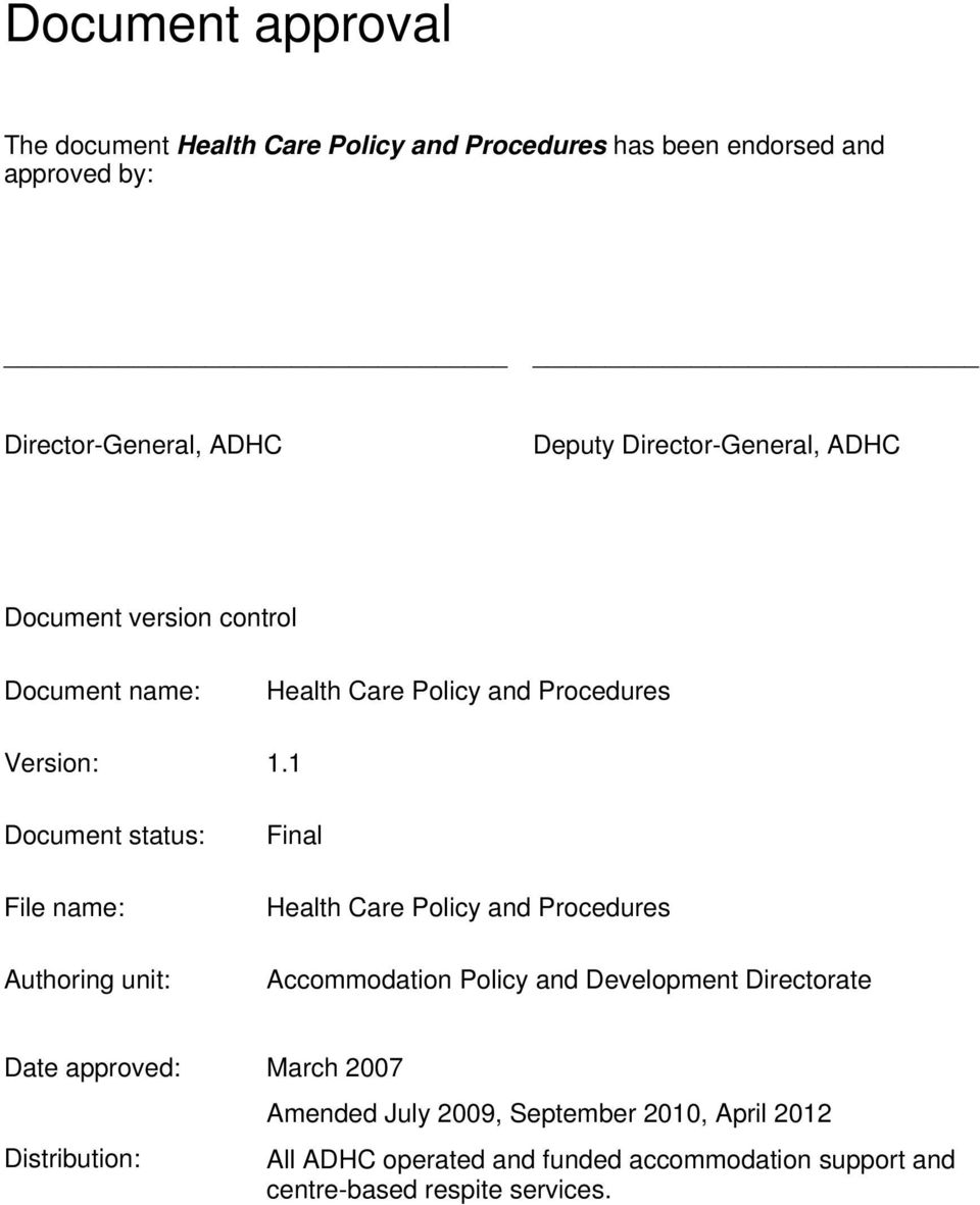 1 Document status: File name: Authoring unit: Final Health Care Policy and Procedures Accommodation Policy and Development Directorate