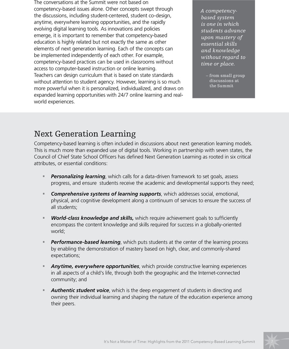 As innovations and policies emerge, it is important to remember that competency-based education is highly related but not exactly the same as other elements of next generation learning.