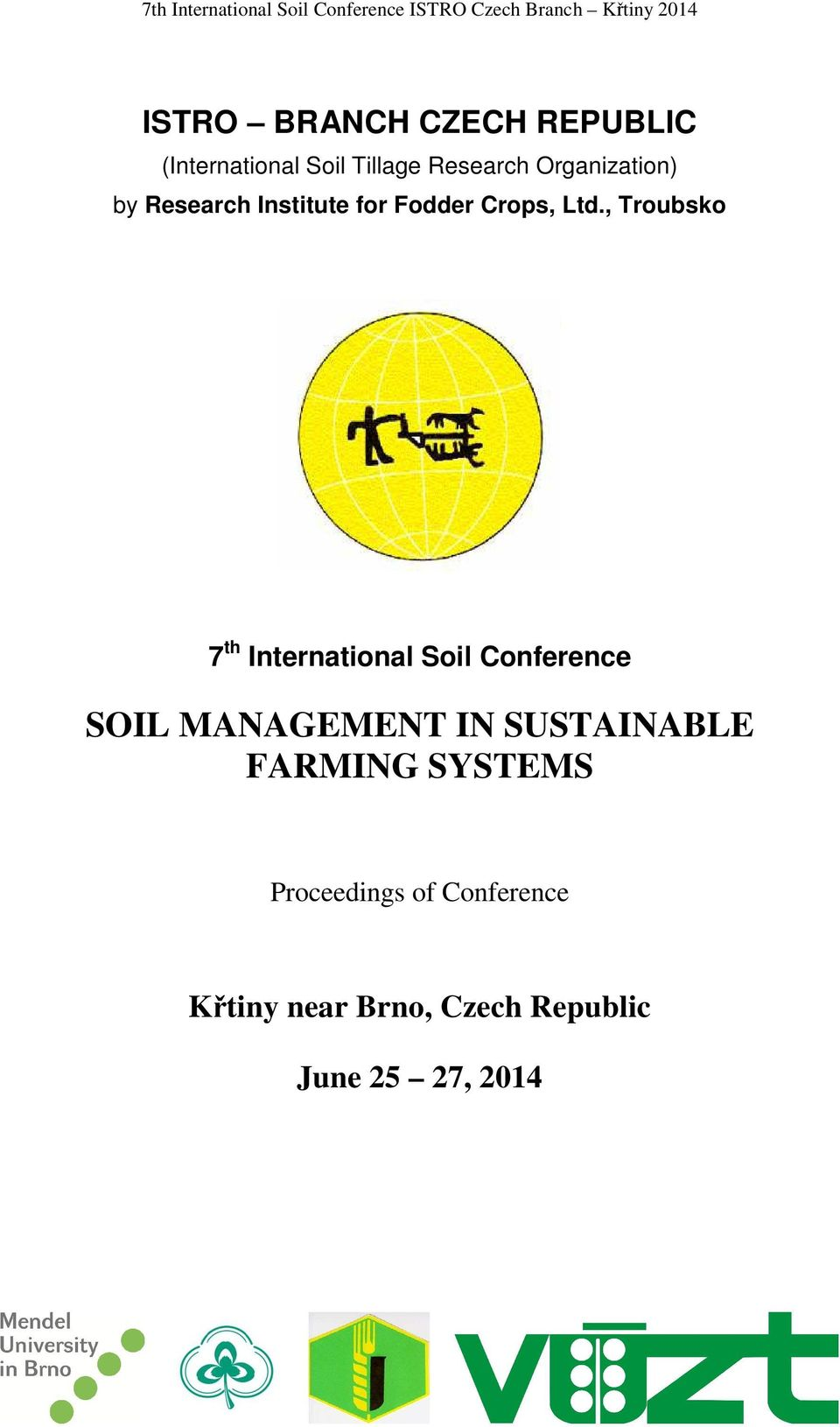 , Troubsko 7 th International Soil Conference SOIL MANAGEMENT IN