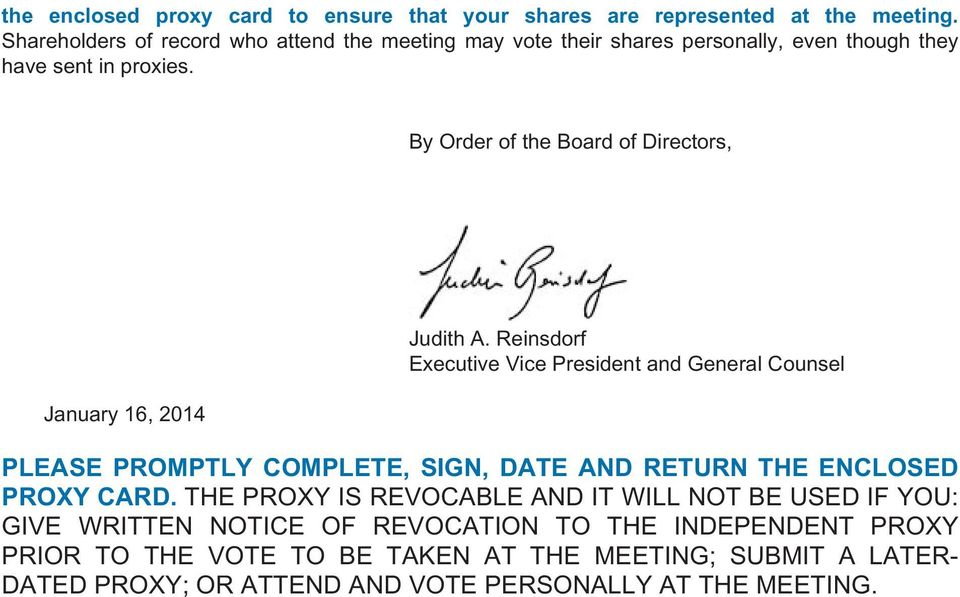 By Order of the Board of Directors, January 16, 2014 Judith A.
