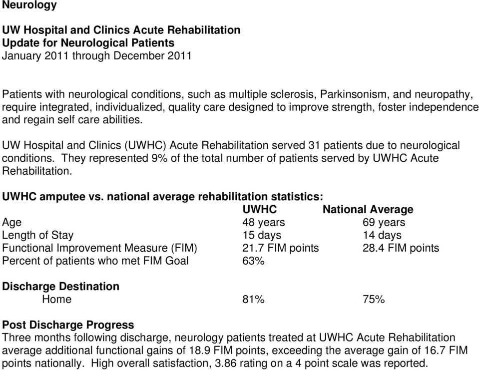 They represented 9% of the total number of patients served by UWHC Acute Rehabilitation. UWHC amputee vs.