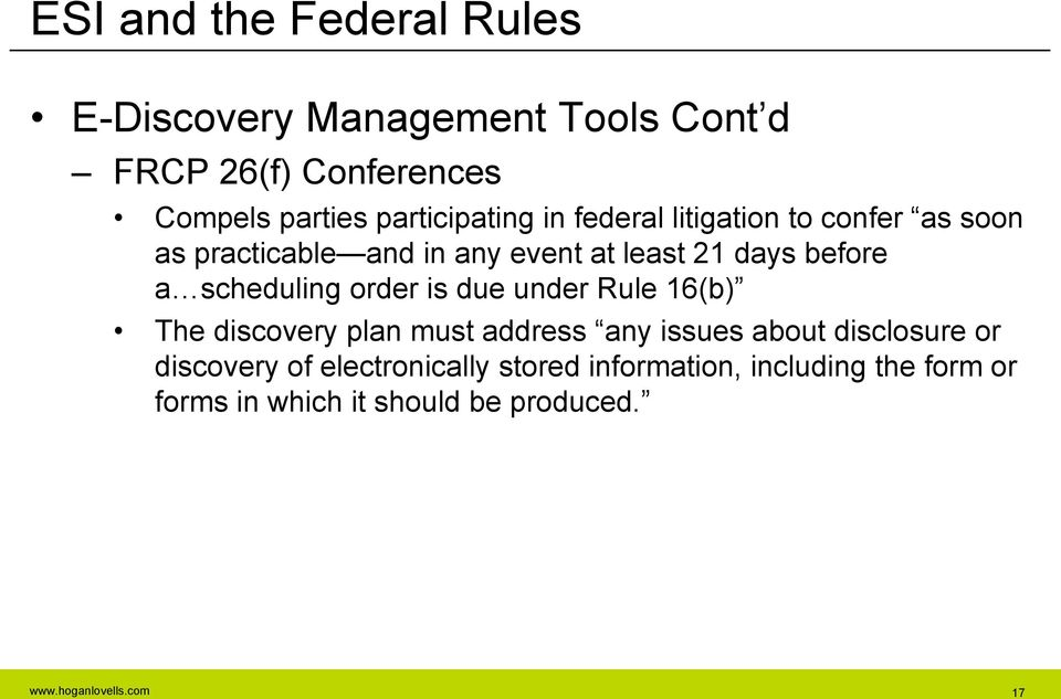 before a scheduling order is due under Rule 16(b) The discovery plan must address any issues about