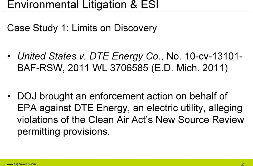 2011) DOJ brought an enforcement action on behalf of EPA against DTE Energy, an