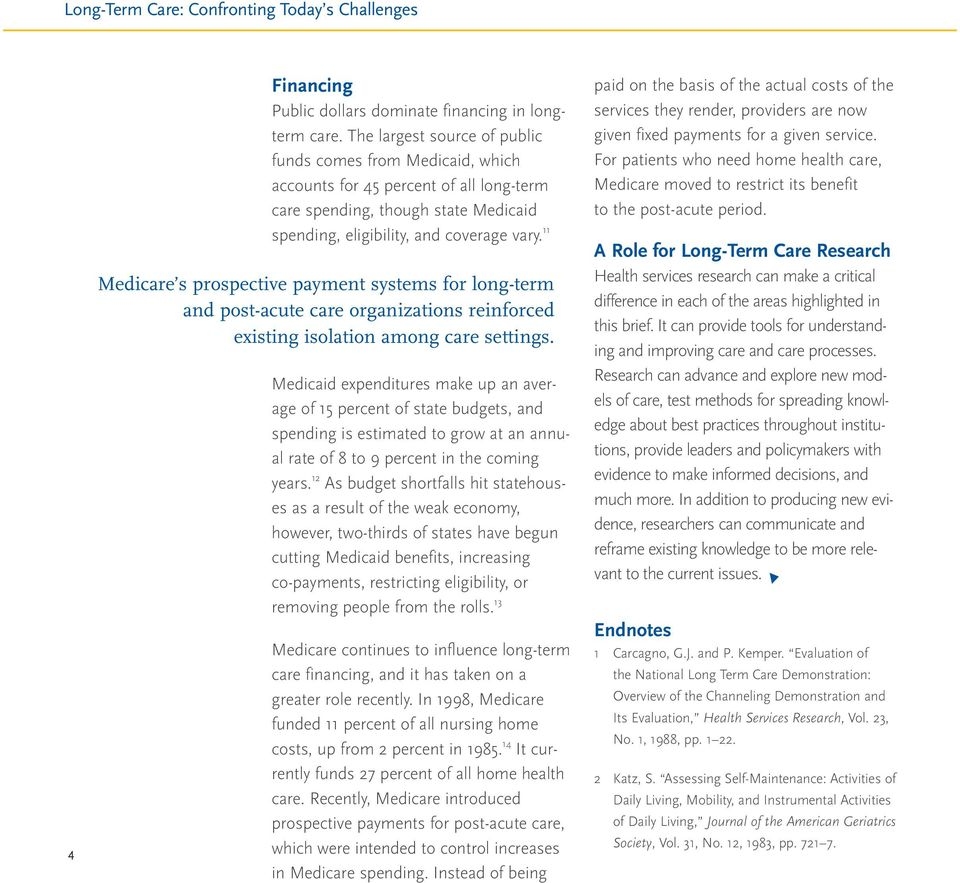 11 Medicare s prospective payment systems for long-term and post-acute care organizations reinforced existing isolation among care settings.