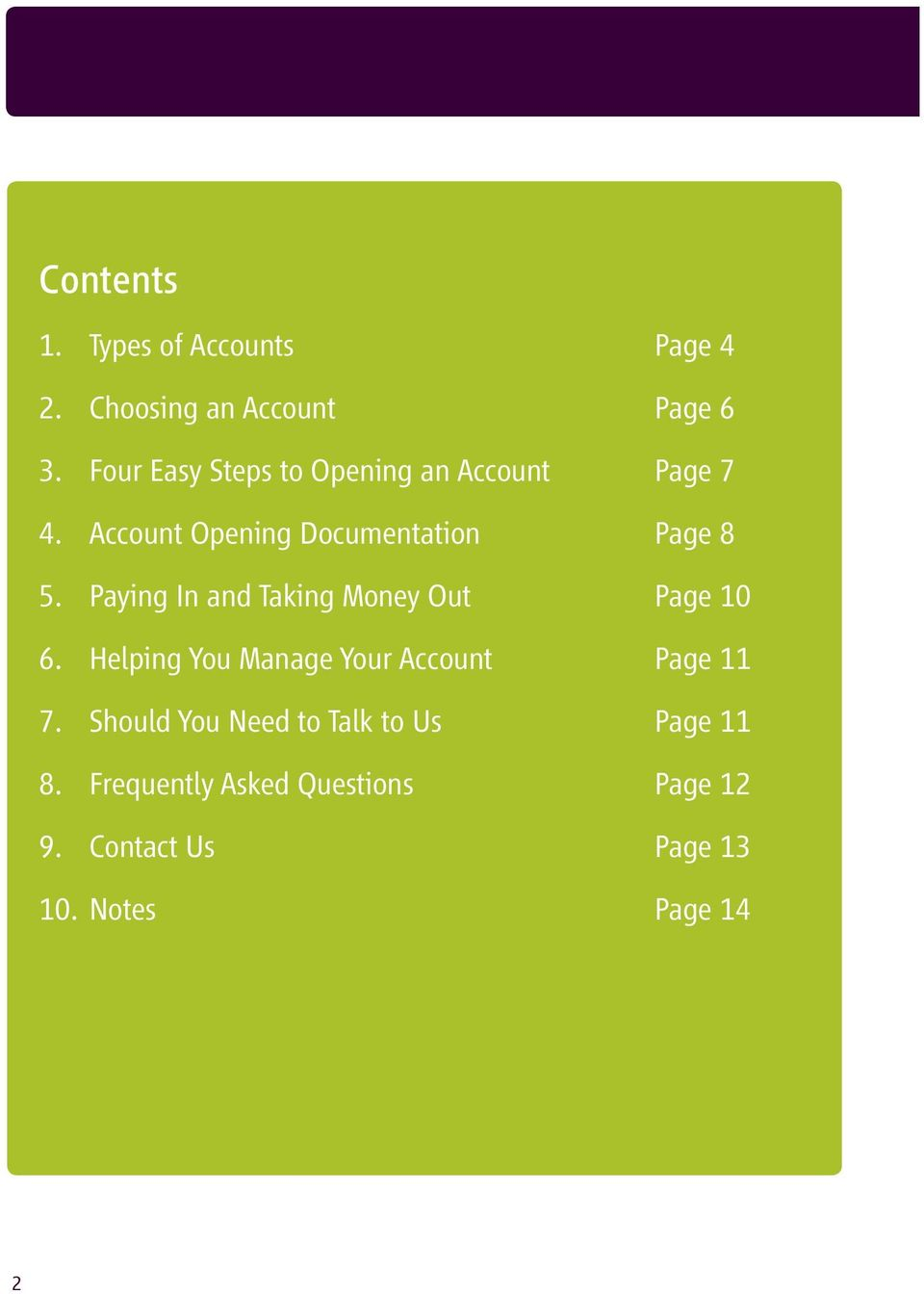 Paying In and Taking Money Out Page 10 6. Helping You Manage Your Account Page 11 7.