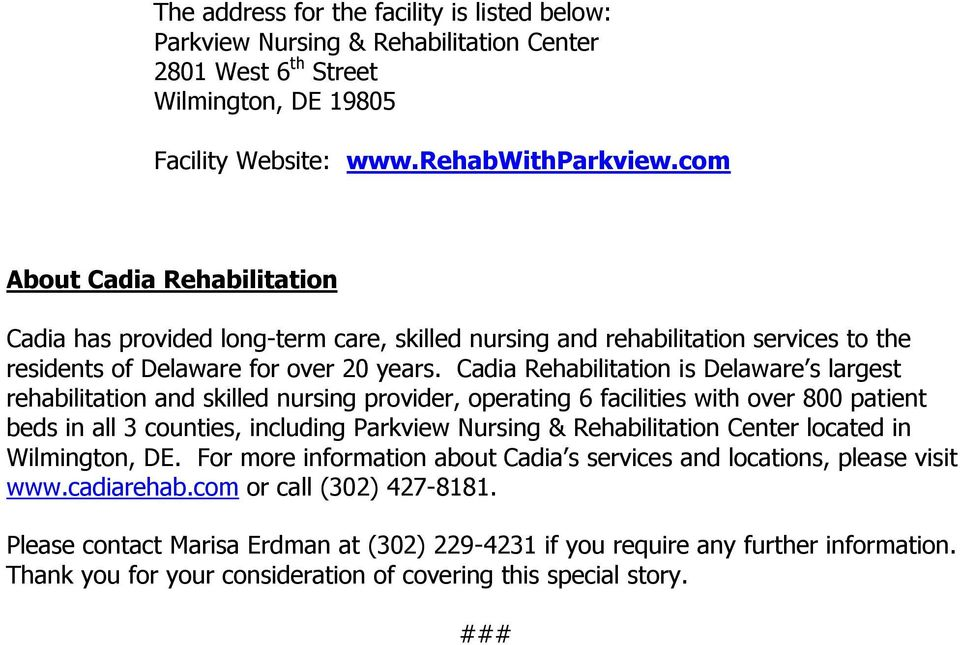 Cadia Rehabilitation is Delaware s largest rehabilitation and skilled nursing provider, operating 6 facilities with over 800 patient beds in all 3 counties, including Parkview Nursing &