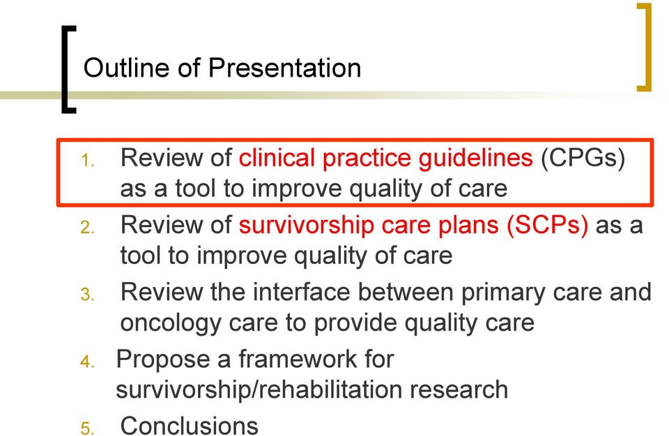 Review of survivorship care plans (SCPs) as a tool to improve quality of care 3.