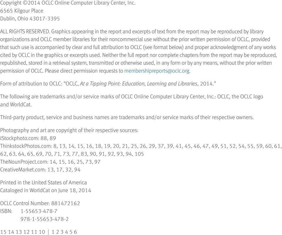 permission of OCLC, provided that such use is accompanied by clear and full attribution to OCLC (see format below) and proper acknowledgment of any works cited by OCLC in the graphics or excerpts