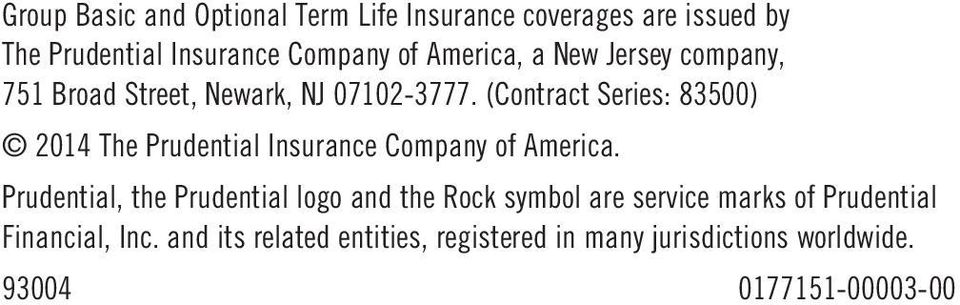 (Contract Series: 83500) 2014 The Prudential Insurance Company of America.