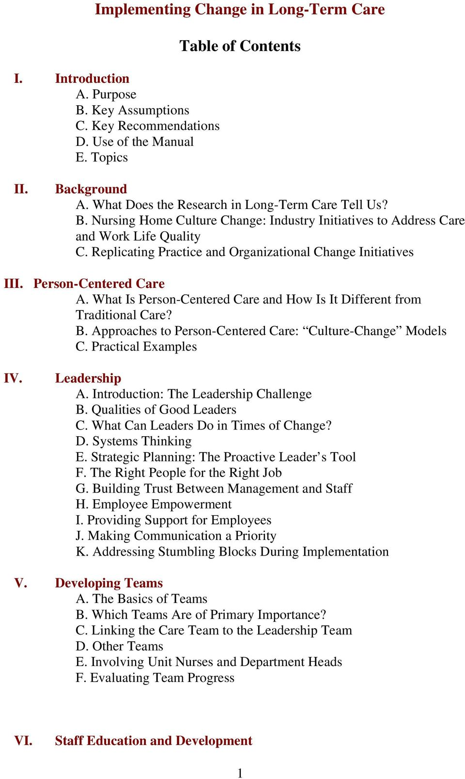 Replicating Practice and Organizational Change Initiatives III. Person-Centered Care A. What Is Person-Centered Care and How Is It Different from Traditional Care? B.