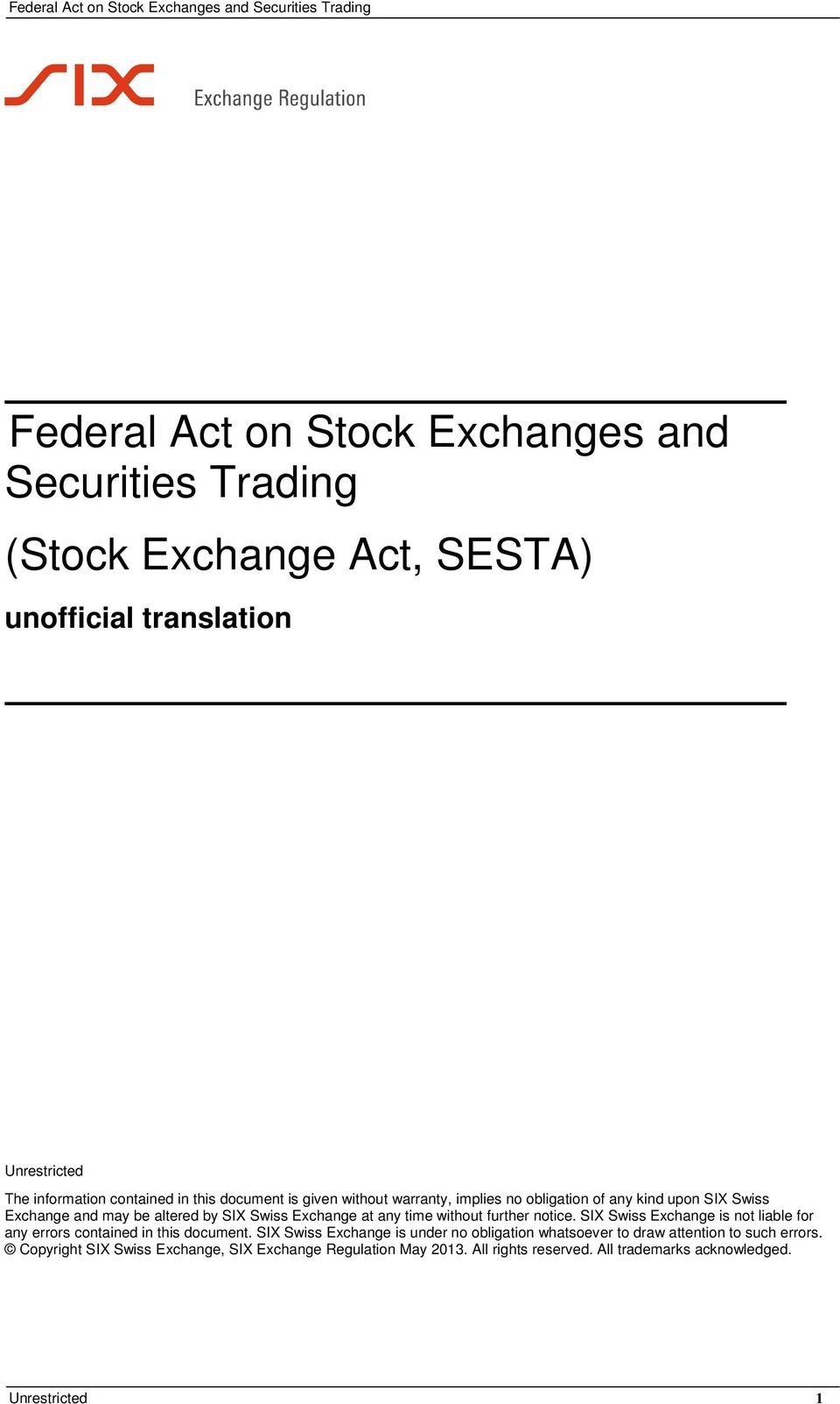 without further notice. SIX Swiss Exchange is not liable for any errors contained in this document.