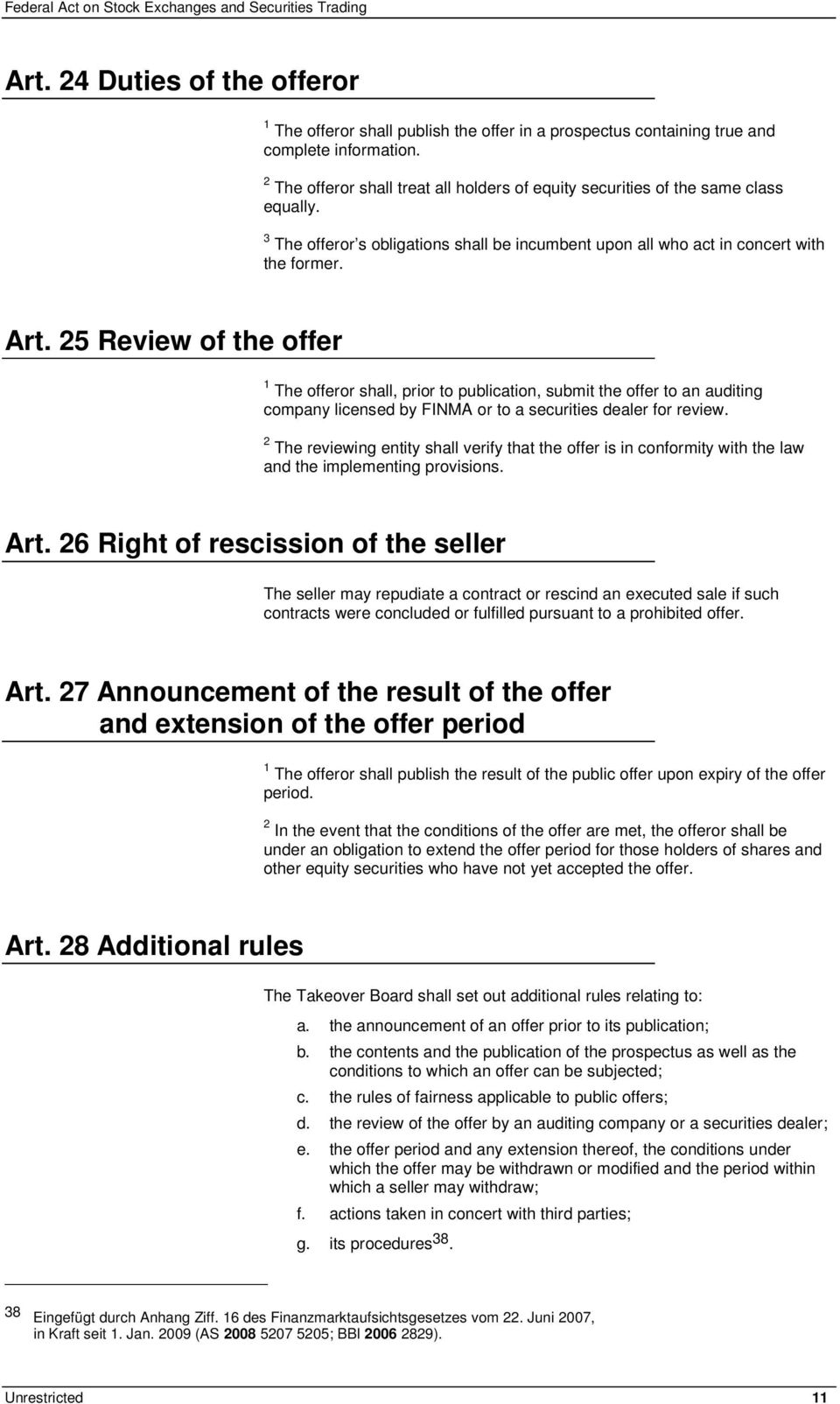 25 Review of the offer 1 The offeror shall, prior to publication, submit the offer to an auditing company licensed by FINMA or to a securities dealer for review.