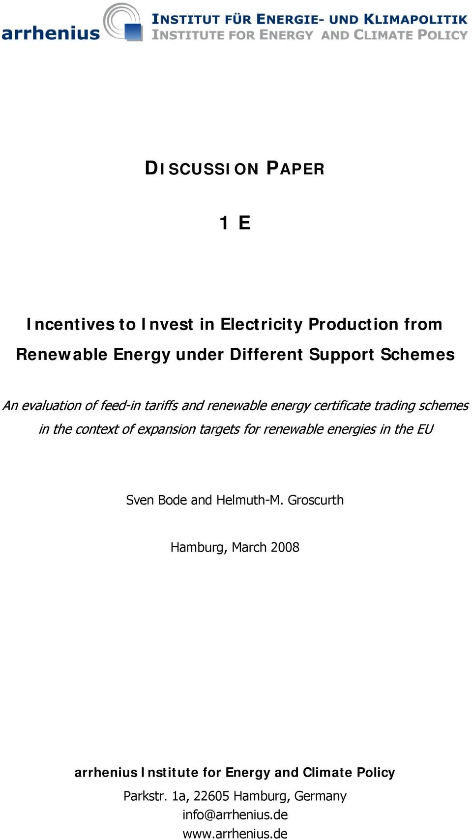 context of expansion targets for renewable energies in the EU Sven Bode and Helmuth-M.
