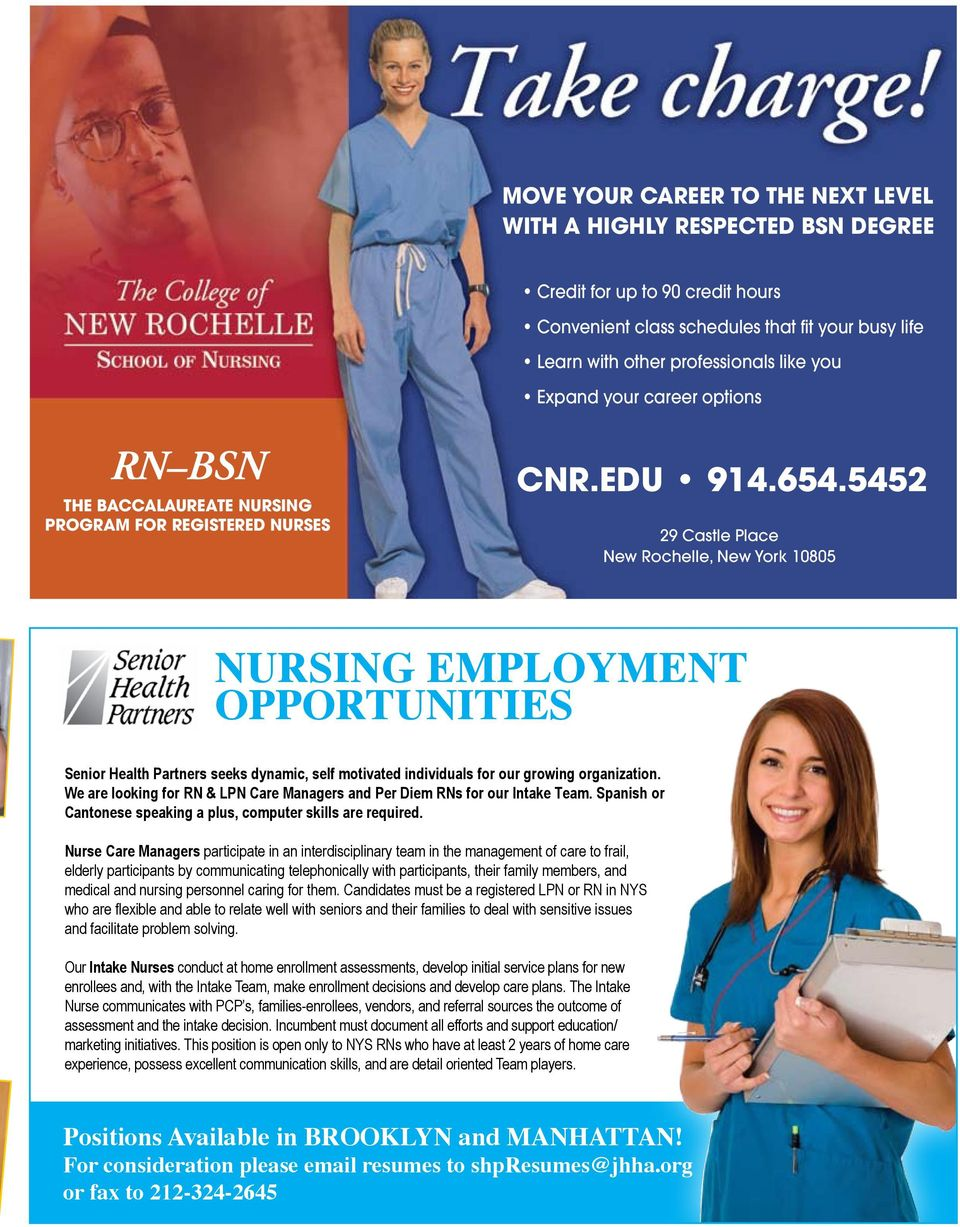 5452 29 Castle Place New Rochelle, New York 10805 NURSING EMPLOYMENT OPPORTUNITIES Senior Health Partners seeks dynamic, self motivated individuals for our growing organization.