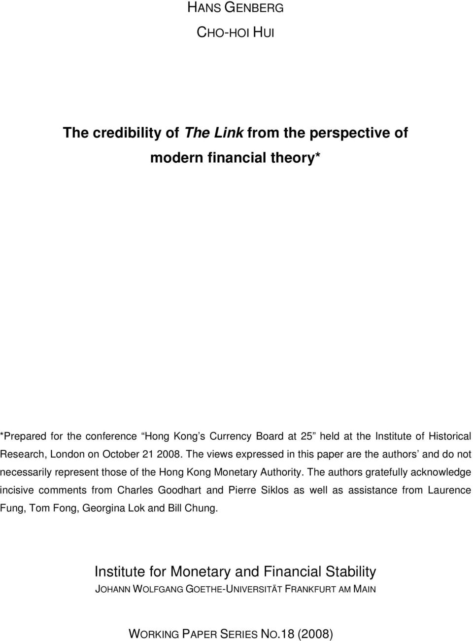 The views expressed in this paper are the authors and do not necessarily represent those of the Hong Kong Monetary Authority.
