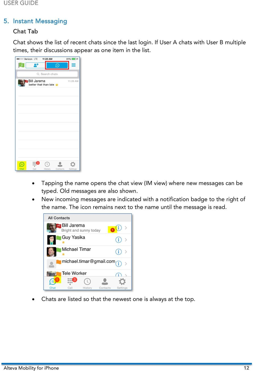 Tapping the name opens the chat view (IM view) where new messages can be typed. Old messages are also shown.