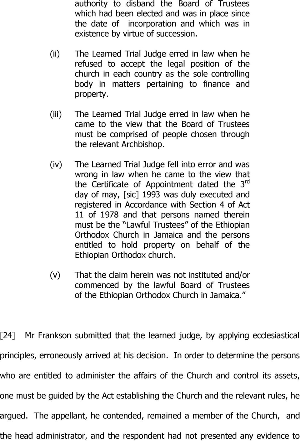 property. The Learned Trial Judge erred in law when he came to the view that the Board of Trustees must be comprised of people chosen through the relevant Archbishop.