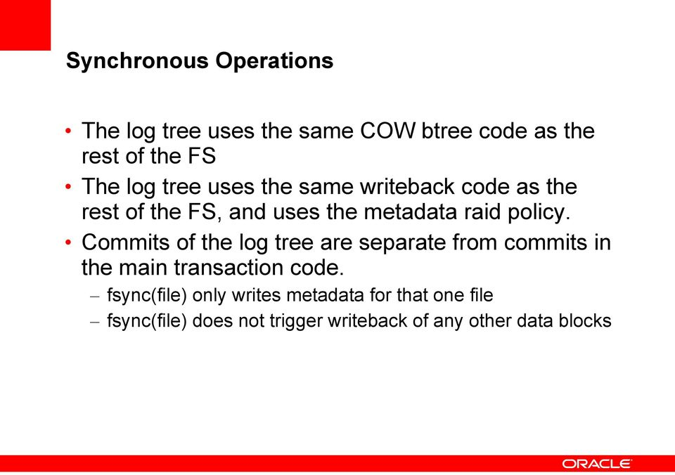 Commits of the log tree are separate from commits in the main transaction code.