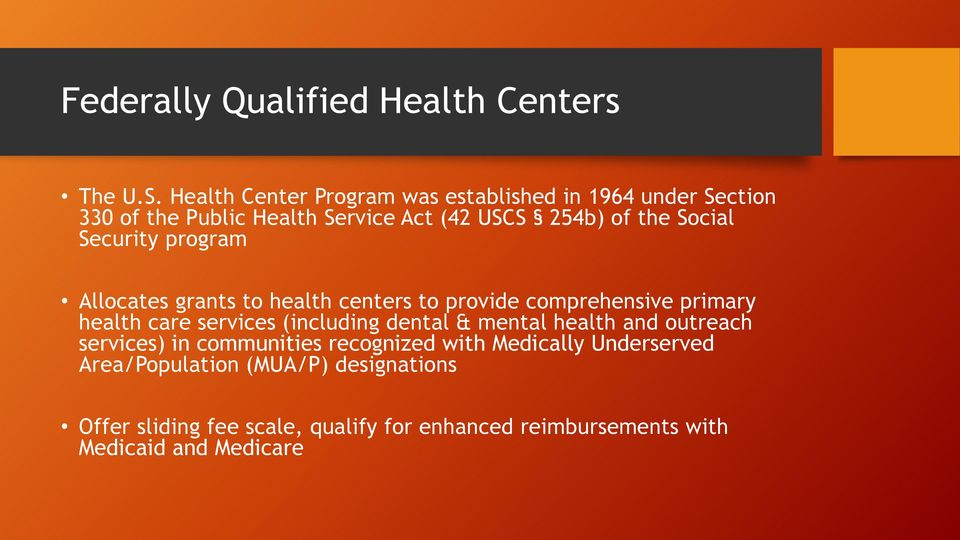 Security program Allocates grants to health centers to provide comprehensive primary health care services (including dental &