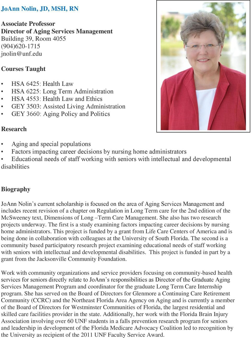 populations Factors impacting career decisions by nursing home administrators Educational needs of staff working with seniors with intellectual and developmental disabilities JoAnn Nolin s current