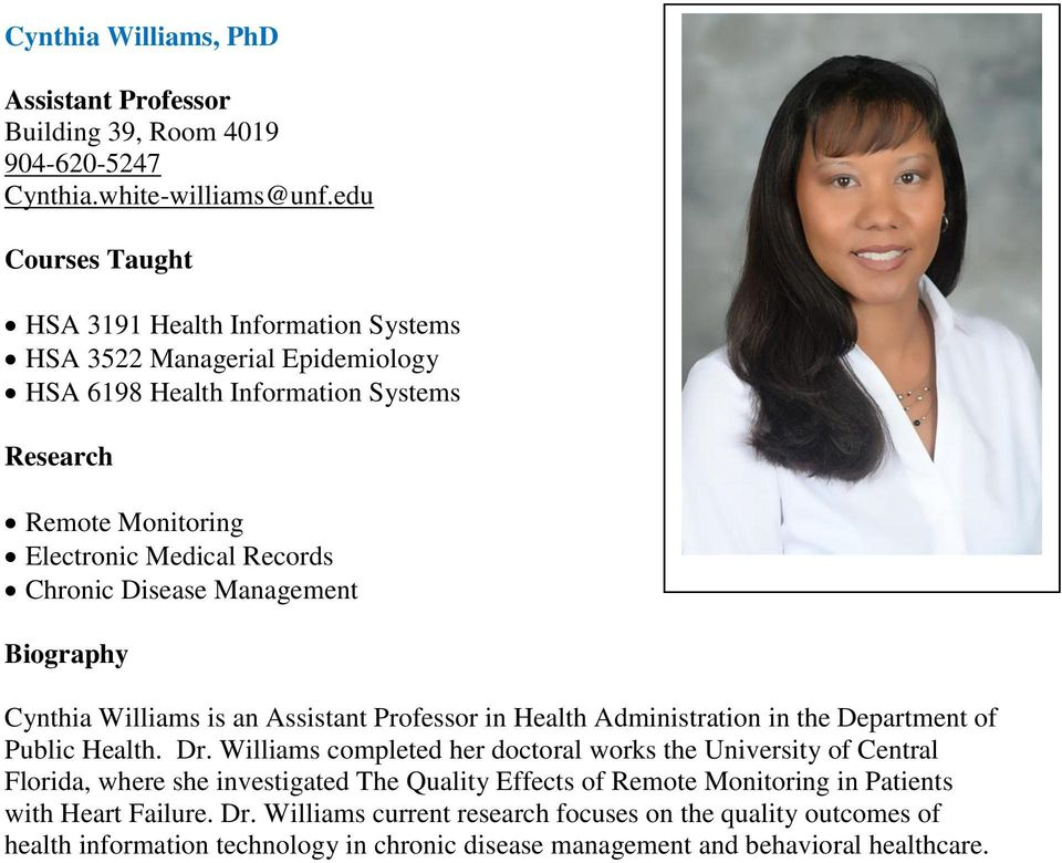 Management Cynthia Williams is an Assistant Professor in Health Administration in the Department of Public Health. Dr.